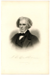 CALHOUN, JOHN C. (1782-1850) American Statesman – Advocate for Nullification, Secession, and Slavery