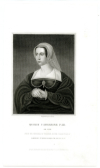 PARR, CATHERINE (1512-48)  Queen of England – 1543-47; Sixth & Last Wife of King Henry VIII