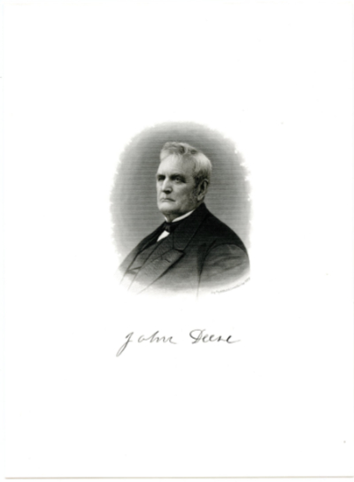 DEERE, JOHN (1804-86)  American Inventor & Businessman; Founder of Deere & Company; Invented the first commercially successful steel plow in 1837